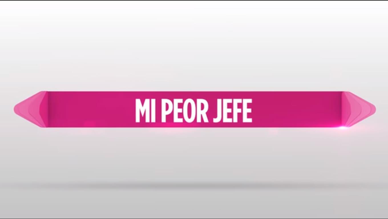 "HCR 2018: ""Mi PEOR jefe"""